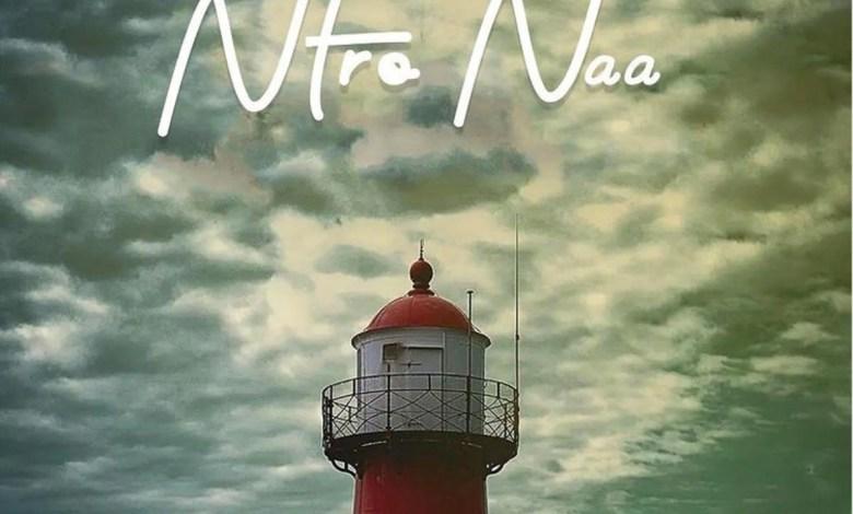 Ntro Naa by Akwaboah