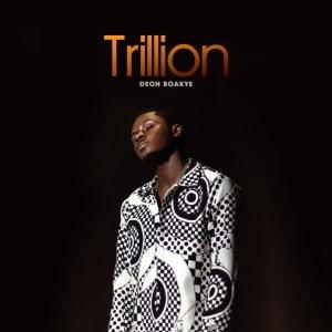 Trillion by Deon Boakye