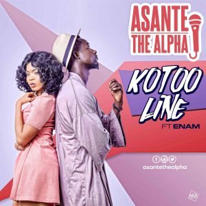 Kotoo Line by Asante The Alpha feat. Enam