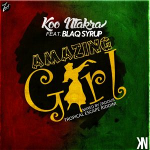 Amazing Girl (Tropical Escape Riddim) by Koo Ntakra feat. Blaq Syrup