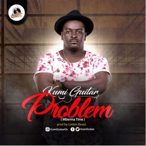 Problem (Mberma Time) by Kumi Guitar