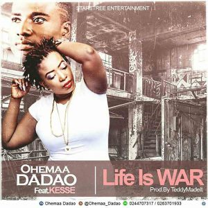 Life Is War by Ohemaa Dadao feat. Kesse