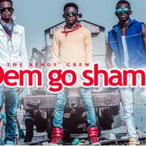 Dem Go Shame by The King's Crew