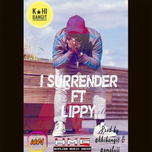 I Surrender by K-hi Bangit feat. Lippy