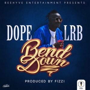 Bend Down by Dope LRB