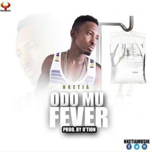 Odo Mu Fever by Nketia