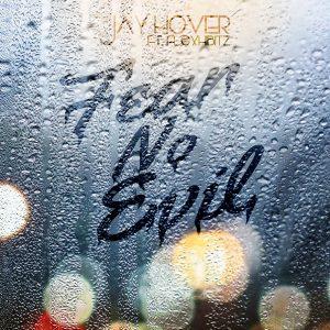 Fear No Evil by Jay Hover feat. Flexhbitz