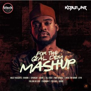 For The Gyal Dem (Mash Up) by Kobla Jnr