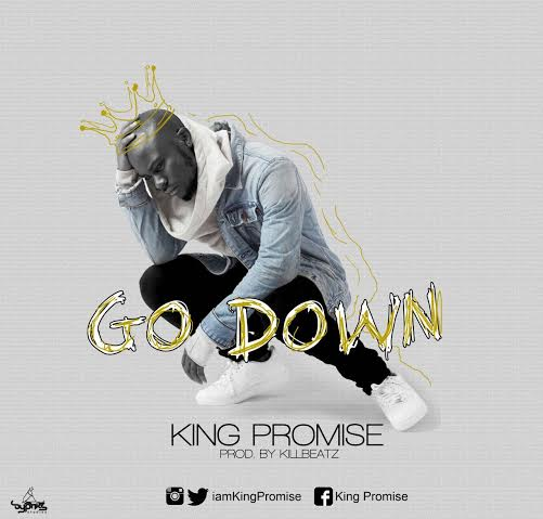 King Promise - Go Down (Prod. by Killbeatz)
