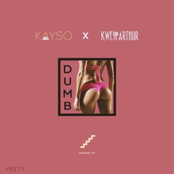 KaySo x Kwesi Arthur - Dumb (Prod by KaySo)