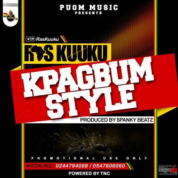Ras Kuuku - KpaGbum Style (Prod. by Spanky Beatz)