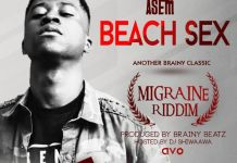 Asem - S3x On The Beach (Migraine Riddim) (Hosted by DJ Shiwaawa)