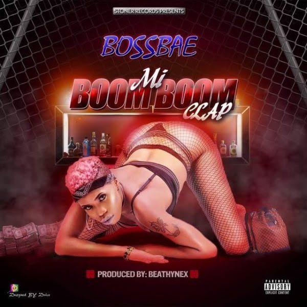 Bossbae - Mi Boom Boom Clap