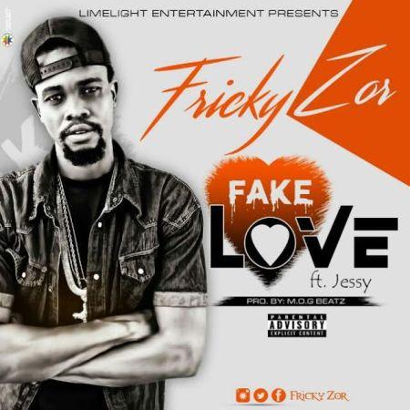 Fricky Zor - Fake Love (Feat. Jessy) (Prod. by MOG Beatz)