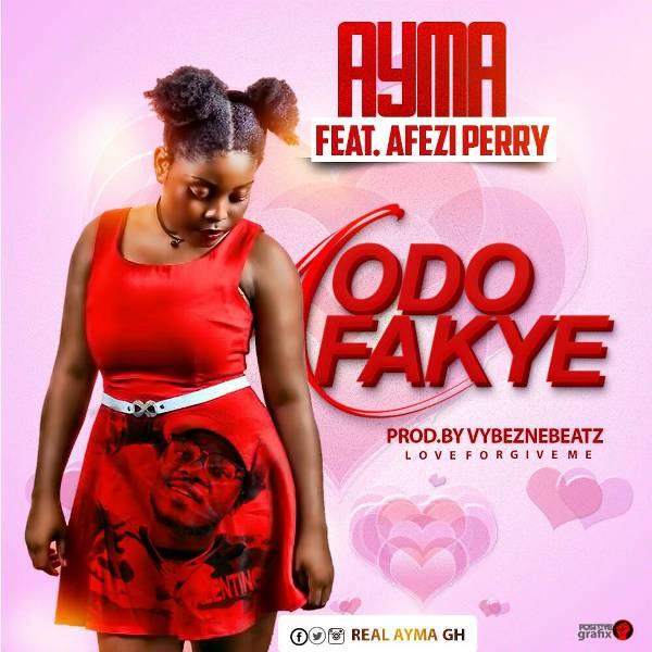 Ayma - Odo Fakye (Feat. Afezi Perry) (Prod. By VybezneBeatz)