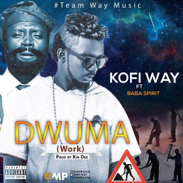 Kofi Way – Dwuma (Prod by Baba Spirit) (Prod by Kin Dee)