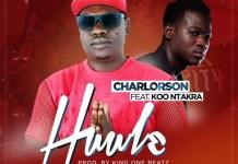 Charlorson - Huule (Feat. Koo Ntakra) (Prod.by King One-Beatz) (GhanaNdwom.com)