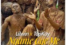 Lil Win - Nyame Gye Me (Feat Top Kay) (Prod By Slo Deezy)