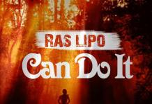 Ras Lipo - Can't Do It