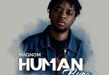 Magnom - Human Being (Feat. KiDi) (Prod. by DredW x PaQ)
