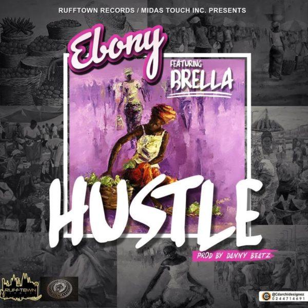 Ebony - Hustle (Feat. Brella) (Prod. by Danny Beatz)