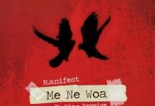 Manifest - Me Ne Woa (Feat. King Promise)