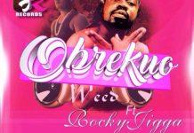 Obrekuo - Weed (Feat Rocky Jigga) (Prod by Ball J)