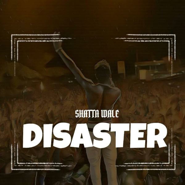 Shatta Wale - Disaster (Letter To Nigeria) (Prod. by Willis Beatz)