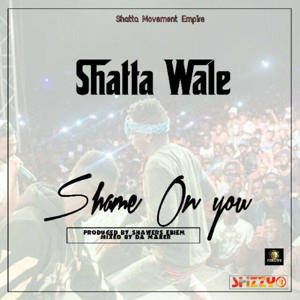 Shatta Wale - Shame On You (Tic Tac Diss) (Prod. by Shawerz Ebiem)