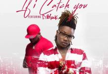 Dahlin Gage - If i Catch You (Feat D-Black) (Prod. By TubhaniMuzik)