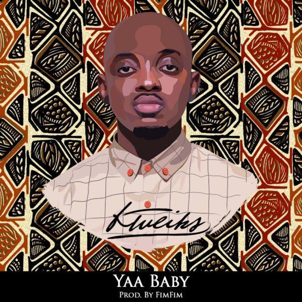 Kweiks - Yaa Baby (Prod. By Fimfim)