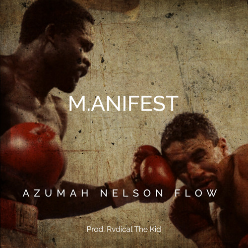 Manifest - Azumah Nelson Flow (Prod. by Rvdical The Kid)