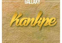 Gallaxy - Kankpe (Prod by Shottoh Blinqx) (GhanaNdwom.com)