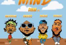DMW – Mind (Feat. Davido, Peruzzi, Dremo & Mayorkun)