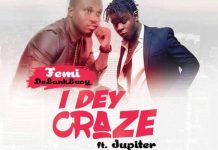 Femi - I Dey Craze (Feat. Jupitar) (Prod by Shottoh Blinqx)