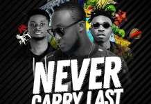DJ Vyrusky - Never Carry Last (Feat Kuami Eugene and Mayorkun)