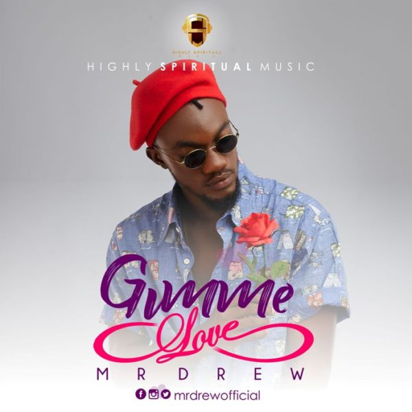 Mr Drew - Gimme Love (Prod. By Kaywa)