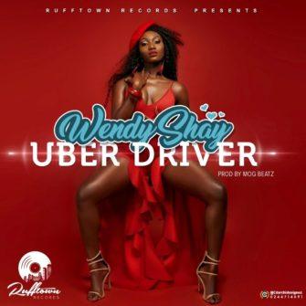 Wendy Shay - Uber Driver (Prod. by MOG Beatz)