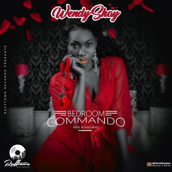 Wendy Shay - Bedroom Commando (Prod. by MOG Beatz)