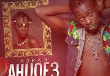 Abban – Ahuofe (Thanks and Praise Riddim) (Prod. by Iwan)