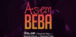 ReboTribe - Asem Beba (Feat. Quamina MP x Kwame Yesu x Boorle Minick x Mantse Chills)