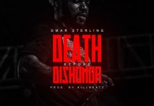 Omar Sterling - Death Before Dishonor (Prod by Killbeatz)