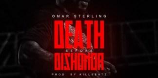 Omar Sterling - Death Before Dishonor (Prod by Killbeatz)