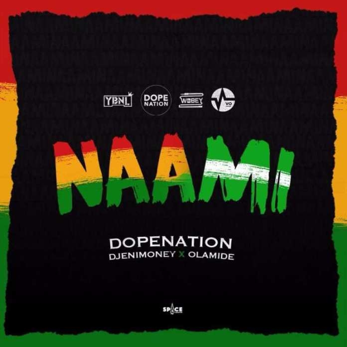 DopeNation – Naami (Feat Dj Enimoney x Olamide) (Official Video)