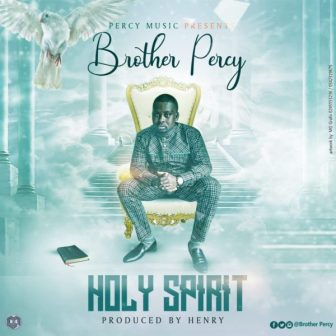 Brother Percy - Holy Spirit (Prod by Henry)