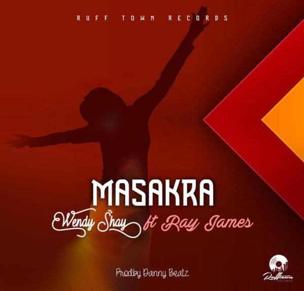 Wendy Shay - Masakra (Feat Ray James) (Prod by Danny Beatz)