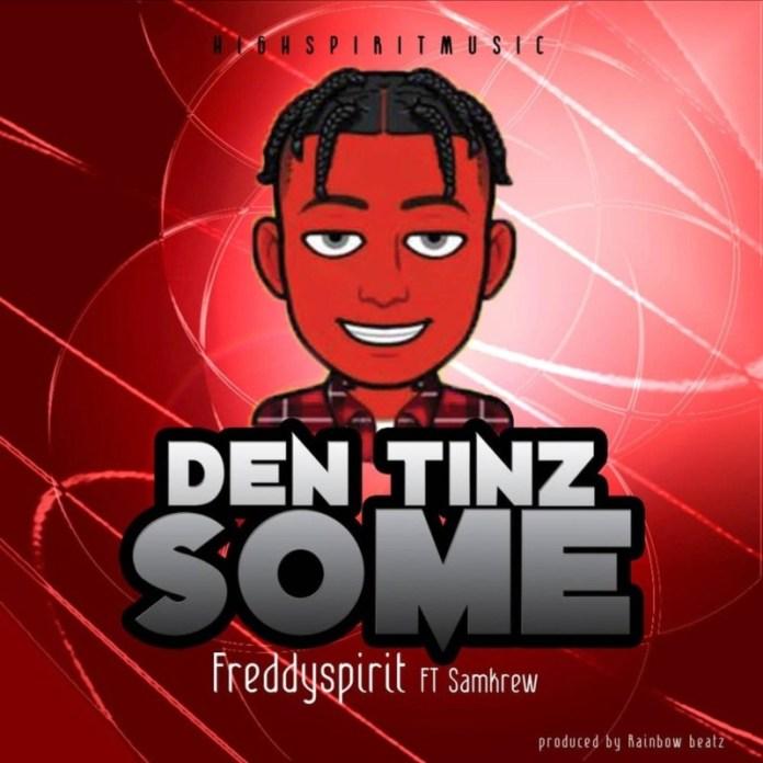 Freddy Spirit - Din Tinz Some (Feat. Sam Krew) (Prod. Rainbow Beat)