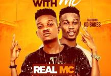 REAL MC - Stay With Me (Feat KD Bakes) (Prod by LaykayBeatz)