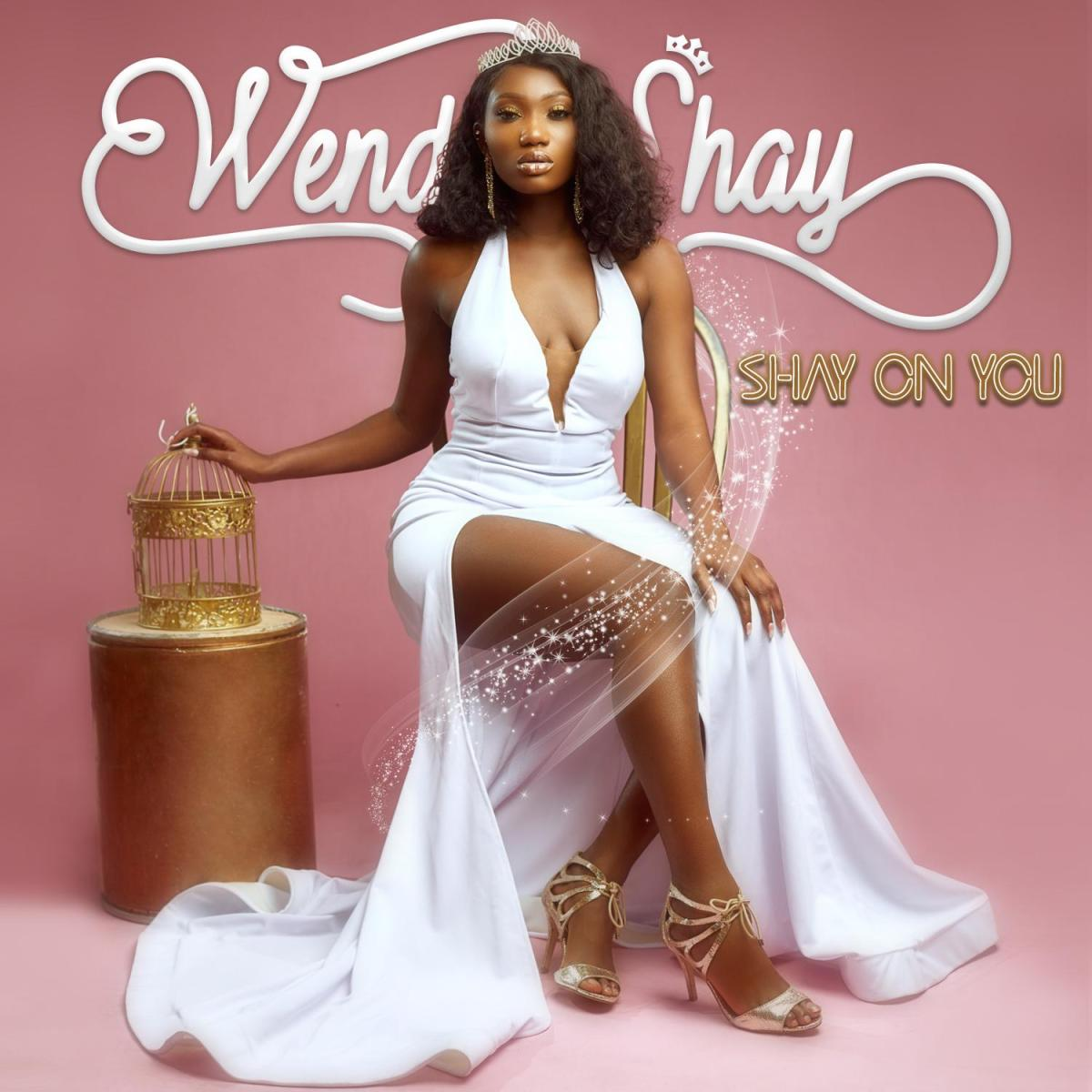 Wendy Shay - Shay On You Album (Album)