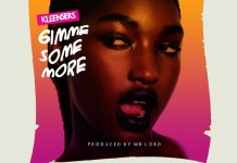 Kleensers – Gimme Some More (Prod. by Mr. Lord)